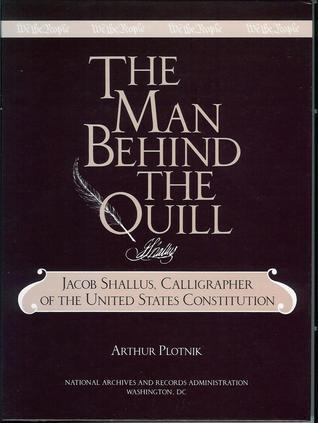 Man Behind the Quill, Jacob Shallus Arthur Plotnik