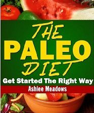The Paleo Diet Getting Started On A Healthy Low Fat Ashlee Meadows