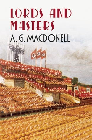Lords and Masters  by  A.G. Macdonell