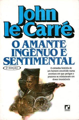 O Amante Ingênuo e Sentimental  by  John le Carré