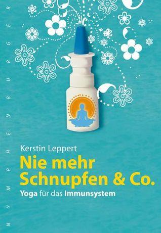 Nie mehr Schnupfen & Co. - Yoga für das Immunsystem Kerstin Leppert