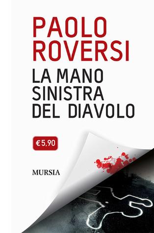 La mano sinistra del diavolo Paolo Roversi