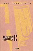 Lentävä C - Novelleja  by  Jouni Tossavainen