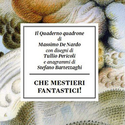 Che Mestieri Fantastici! - Il Quaderno Quadrone  by  Massimo De Nardo