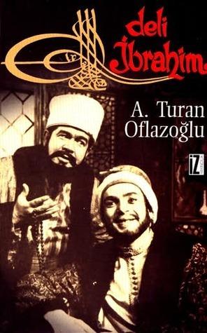 Deli İbrahim A. Turan Oflazoglu
