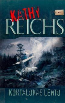 Kohtalokas lento  by  Kathy Reichs