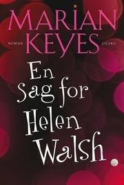 En sag for Helen Walsh (Familien Walsh, #5) Marian Keyes