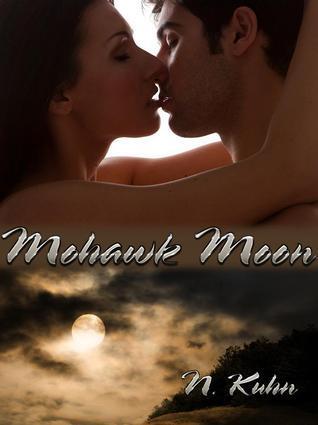 Mohawk Moon (Mohawk, #1)  by  N. Kuhn