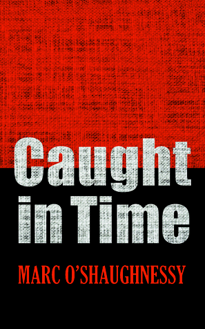 Caught in Time  by  Marc OShaughnessy