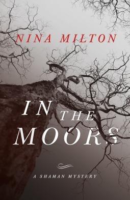 In the Moors (A Shaman Mystery, #1) Nina Milton
