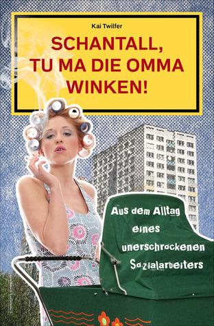 Schantall, tu ma die Omma winken!  by  Kai Twilfer