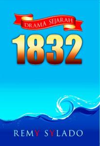 1832: Drama Sejarah  by  Remy Sylado