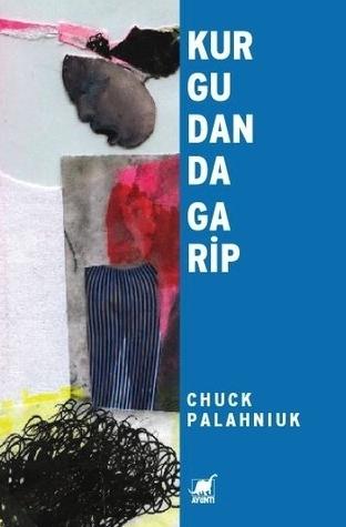 Kurgudan da Garip  by  Chuck Palahniuk
