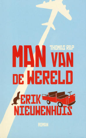 Man van de wereld  by  Erik Nieuwenhuis