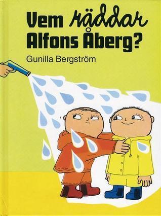 Vem räddar Alfons Åberg?  by  Gunilla Bergström