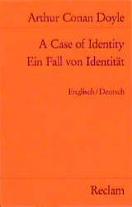 A Case of Identity/Ein Fall von Identität Englisch/Deutsch Arthur Conan Doyle