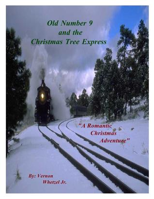old number 9 and the christmas tree express  by  Vernon Whetzel Jr.