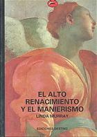 El Alto Renacimiento Y El Manierismo  by  Linda Murray