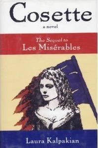 Cosette: The Sequel to Les Miserables Laura Kalpakian
