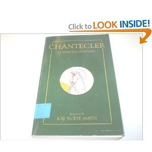 Chantecler: A Play in Four Acts  by  Edmond Rostand