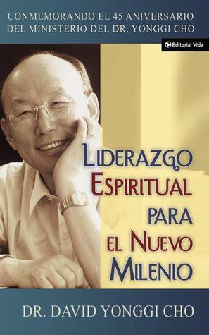 Liderazgo Espiritual Para El Nuevo Milenio  by  David Yonggi Cho