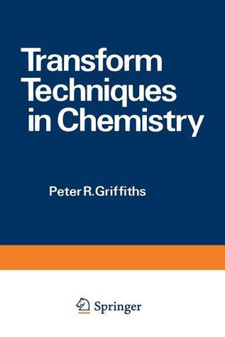 Transform Techniques in Chemistry  by  P. Griffiths