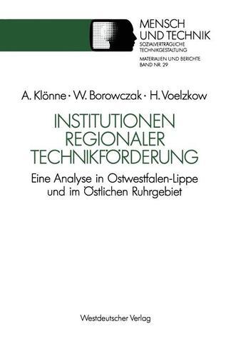 Institutionen Regionaler Technikforderung: Eine Analyse in Ostwestfalen-Lippe Und Im Ostlichen Ruhrgebiet  by  Arno Klonne