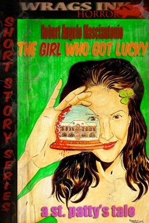 the Girl Who Got Lucky...a St. Pattys day tale (#3) Robert Angelo Masciantonio