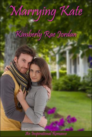 Marrying Kate Kimberly Rae Jordan