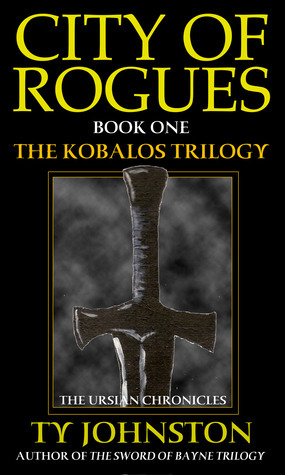 City of Rogues (The Kobalos Trilogy, #1)  by  Ty Johnston