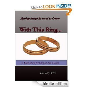 With this Ring... Marriage through the Eyes of Its Creator  by  Gary   Webb