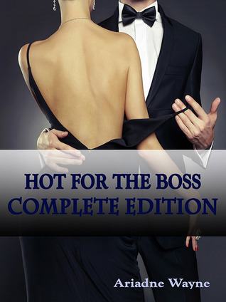 Hot For The Boss Complete Edition Ariadne Wayne