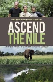 Ascend The Nile - A Kiwi-Brit Journey of Discovery, Adventure & Tragedy  by  Garth MacIntyre