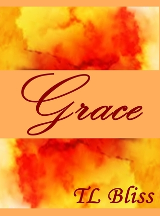 Grace  by  T.L. Bliss