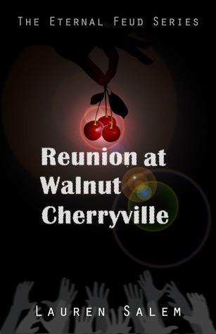 Reunion At Walnut Cherryville (Eternal Feud, #1) Lauren Salem