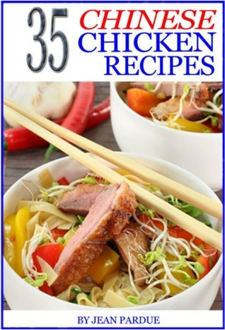 35 Chinese Chicken Recipes  by  Jean Pardue