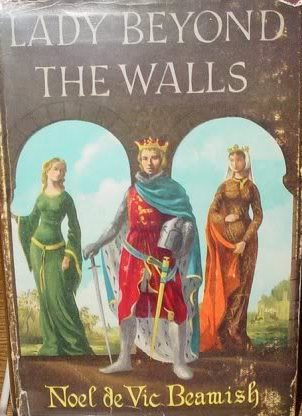 Lady Beyond the Walls  by  Noel de Vic Beamish