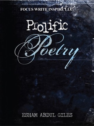 Prolific Poetry  by  Esham Abdul Giles