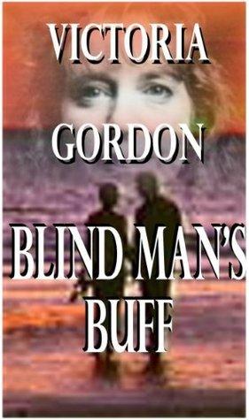 Blind Mans Buff  by  Victoria Gordon