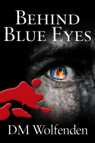 Behind Blue Eyes D.M. Wolfenden