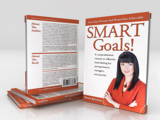 Turn Your Dreams And Wants Into Achievable SMART Goals! Anna   Stevens