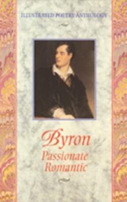 Byron Passionate Romantic George Gordon Byron