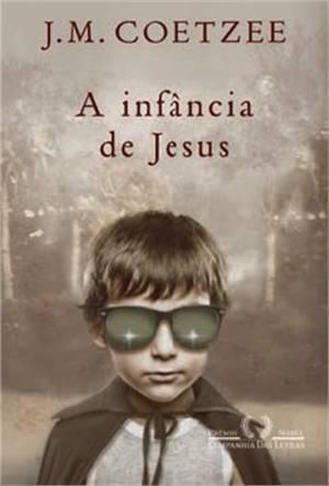A Infância de Jesus  by  J.M. Coetzee