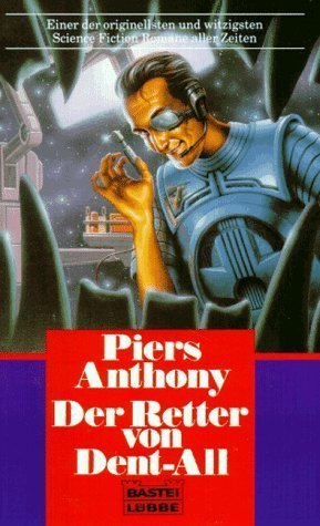 Der Retter Von Dent-All  by  Piers Anthony