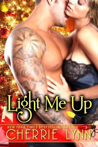 Light Me Up (Ross Siblings, #2.5)  by  Cherrie Lynn