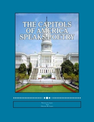 The Capitols Of America Speaks Poetry: The American Dream Patricia A. Lopez