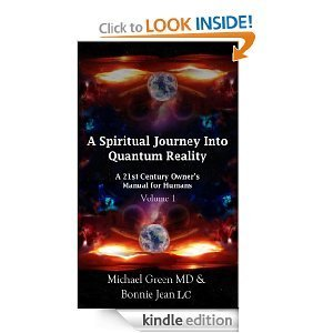 A Spiritual Journey Into Quantum Reality (Volume 1, A 21st Century Owners Manual for Humans) Michael              Green