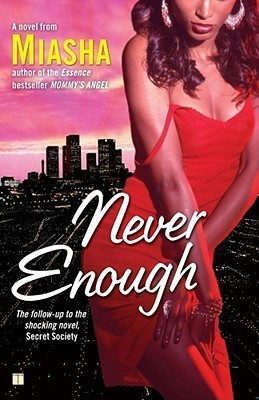 Never Enough (Secret Society, #2)  by  Miasha
