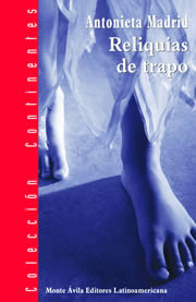 Reliquias de trapo  by  Antonieta Madrid