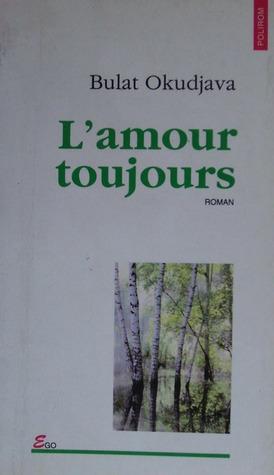 Lamour toujours Bulat Okudzhava